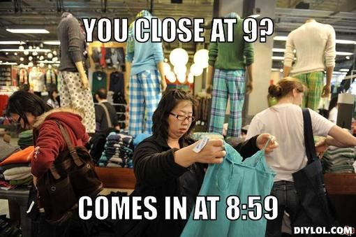 old-navy-customer-meme-generator-you-close-at-9-comes-in-at-8-59-351736